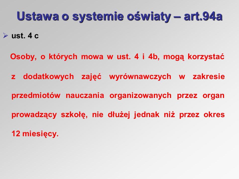 Ustawa o systemie oświaty – art.94a ust. 4 c Osoby, o których mowa w ust.