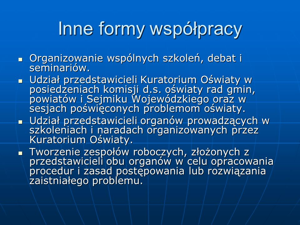 Inne formy współpracy Organizowanie wspólnych szkoleń, debat i seminariów.
