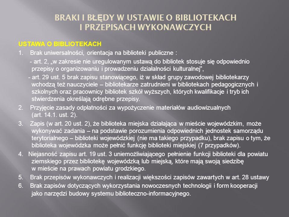 USTAWA O BIBLIOTEKACH 1. Brak uniwersalności, orientacja na biblioteki publiczne : - art.