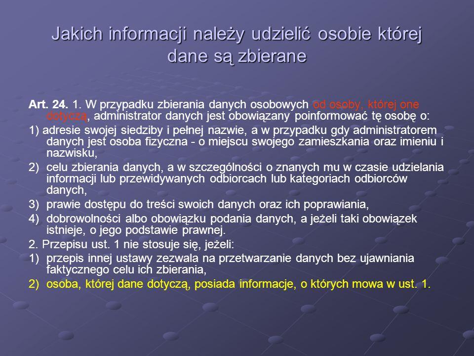Jakich informacji należy udzielić osobie której dane są zbierane Art. 24. 1. W przypadku zbierania danych osobowych od osoby, której one dotyczą, admi