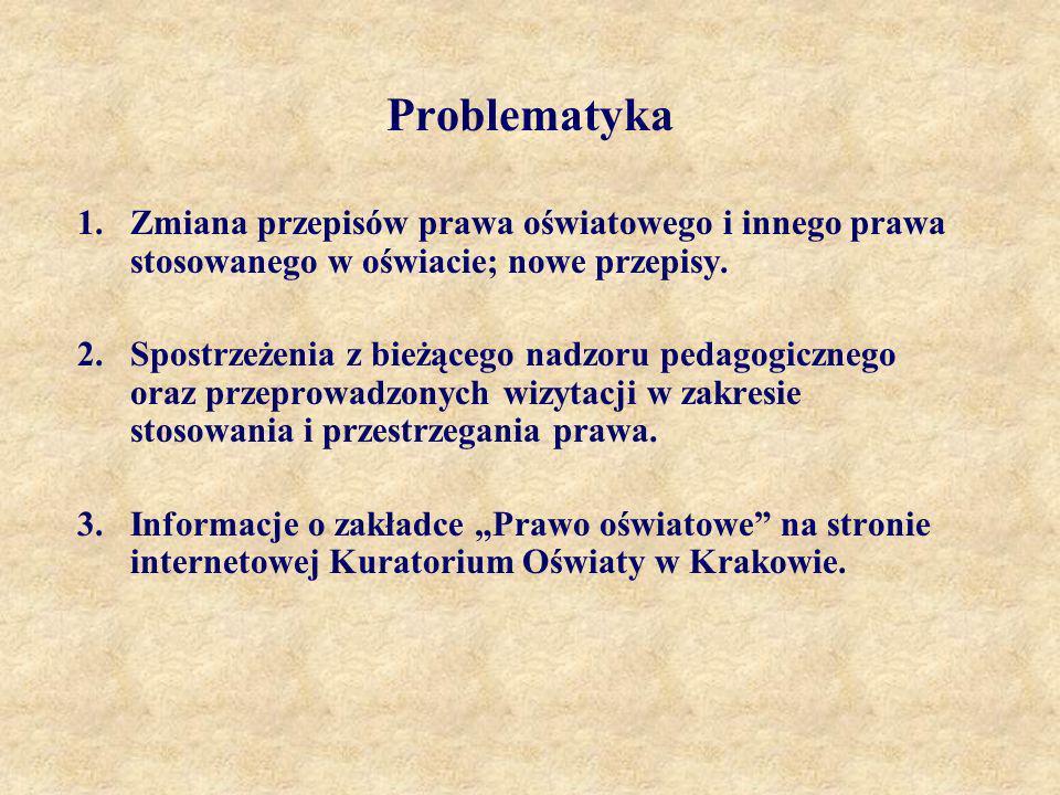 Problematyka 1.Zmiana przepisów prawa oświatowego i innego prawa stosowanego w oświacie; nowe przepisy. 2.Spostrzeżenia z bieżącego nadzoru pedagogicz