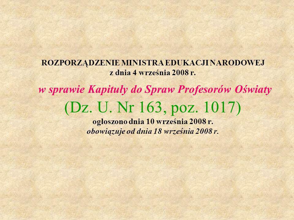 ROZPORZĄDZENIE MINISTRA EDUKACJI NARODOWEJ z dnia 4 września 2008 r. w sprawie Kapituły do Spraw Profesorów Oświaty (Dz. U. Nr 163, poz. 1017) ogłoszo