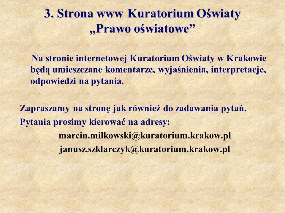 3. Strona www Kuratorium Oświaty Prawo oświatowe Na stronie internetowej Kuratorium Oświaty w Krakowie będą umieszczane komentarze, wyjaśnienia, inter