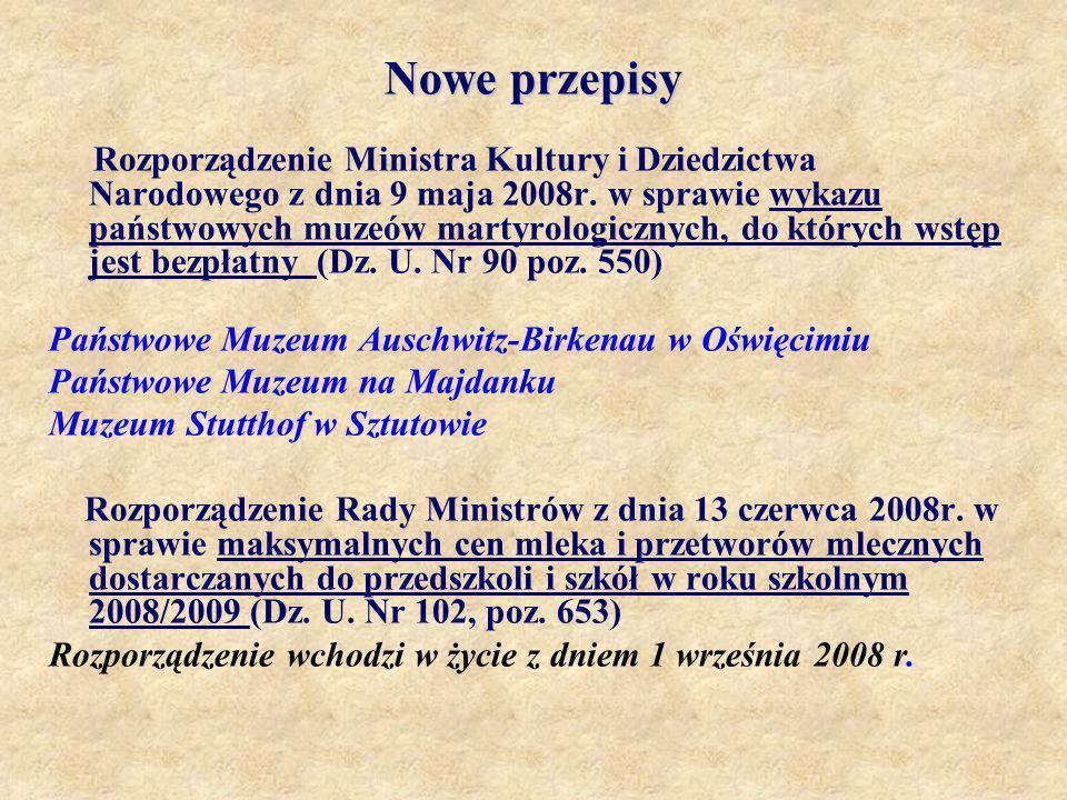 Nowe przepisy Rozporządzenie Ministra Kultury i Dziedzictwa Narodowego z dnia 9 maja 2008r. w sprawie wykazu państwowych muzeów martyrologicznych, do