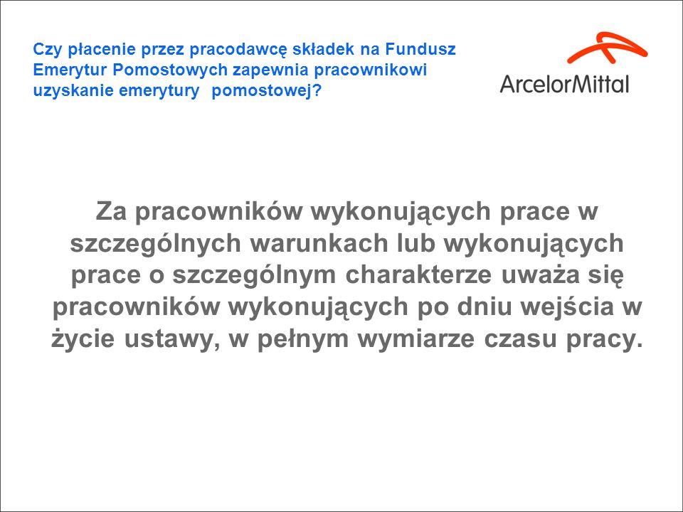 Czy płacenie przez pracodawcę składek na Fundusz Emerytur Pomostowych zapewnia pracownikowi uzyskanie emerytury pomostowej? Art. 3. 3. Ustawy Prace o