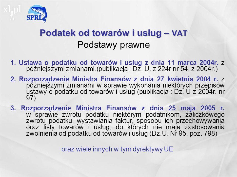 Podatek od towarów i usług – VAT Podatek od towarów i usług – VAT Podstawy prawne 1.