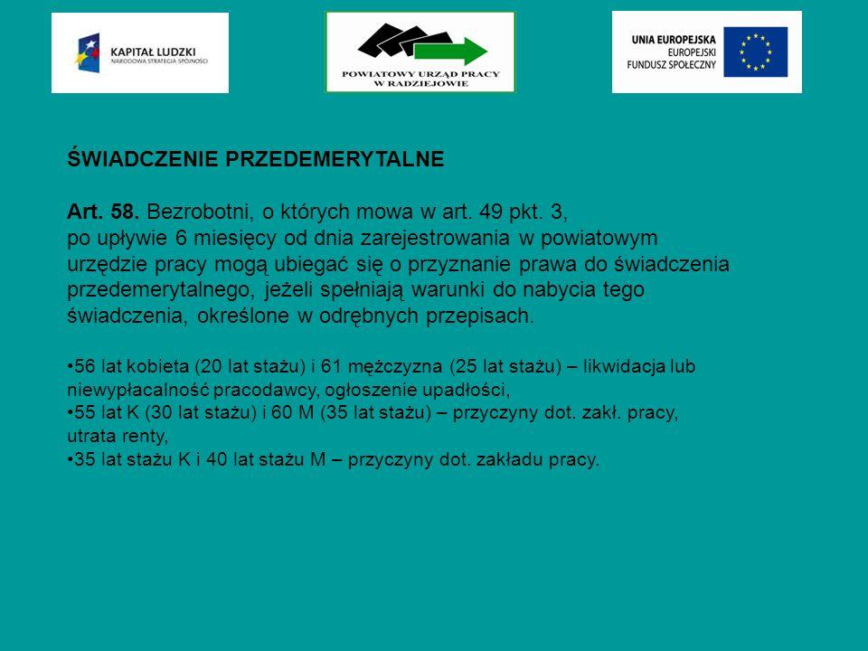ŚWIADCZENIE PRZEDEMERYTALNE Art. 58. Bezrobotni, o których mowa w art.