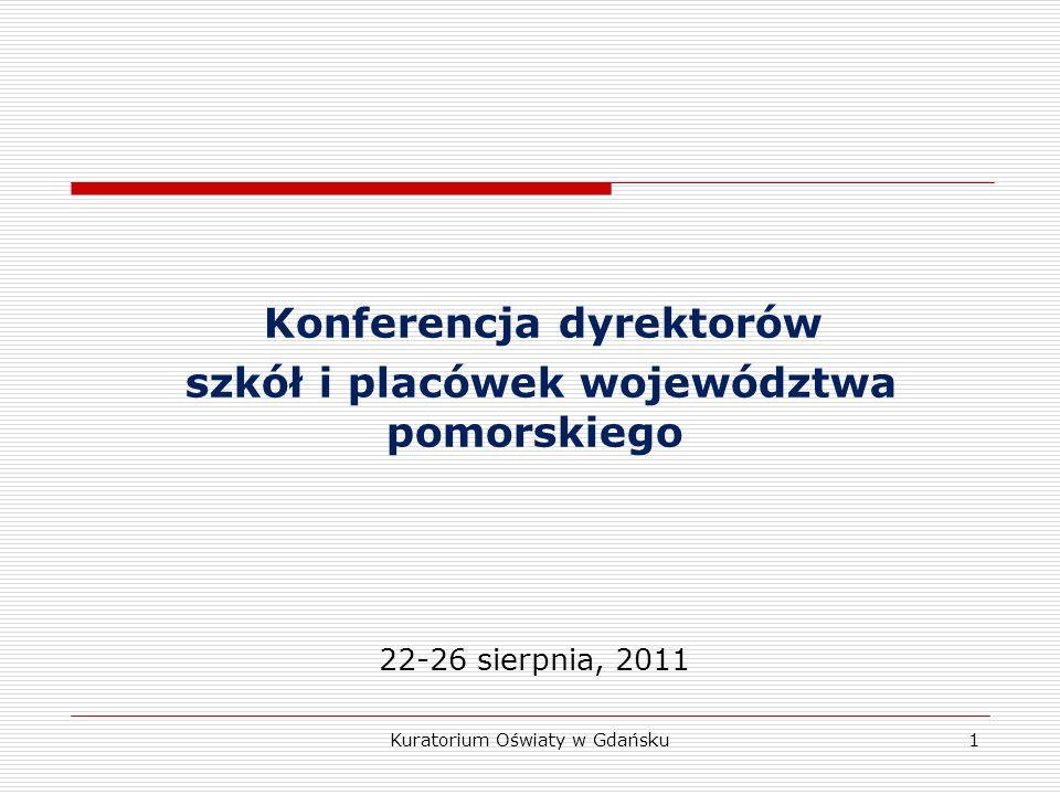 Konferencja dyrektorów szkół i placówek województwa pomorskiego 22-26 sierpnia, 2011 Kuratorium Oświaty w Gdańsku1