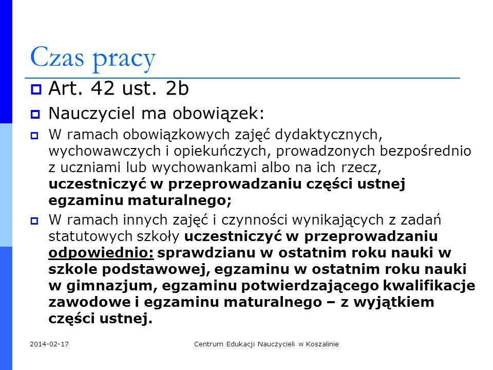 Czas pracy Art. 42 ust. 2b Nauczyciel ma obowiązek: W ramach obowiązkowych zajęć dydaktycznych, wychowawczych i opiekuńczych, prowadzonych bezpośredni