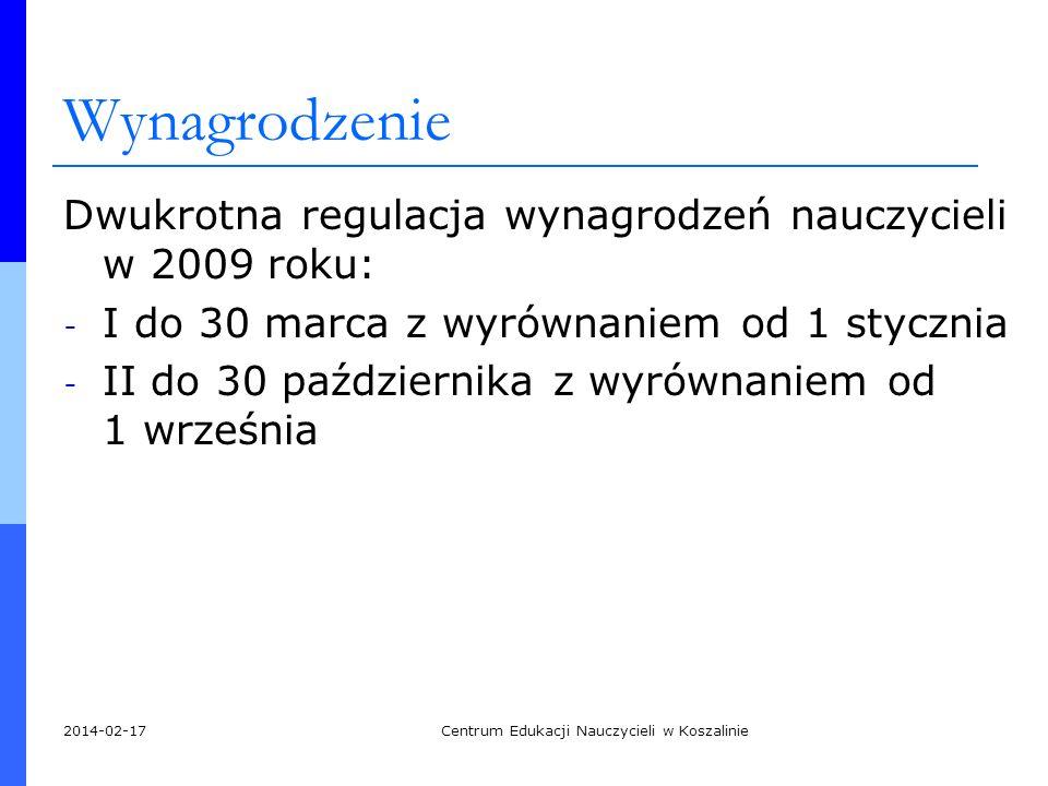 Wynagrodzenie Dwukrotna regulacja wynagrodzeń nauczycieli w 2009 roku: - I do 30 marca z wyrównaniem od 1 stycznia - II do 30 października z wyrównani