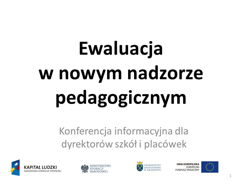 1 Ewaluacja w nowym nadzorze pedagogicznym Konferencja informacyjna dla dyrektorów szkół i placówek