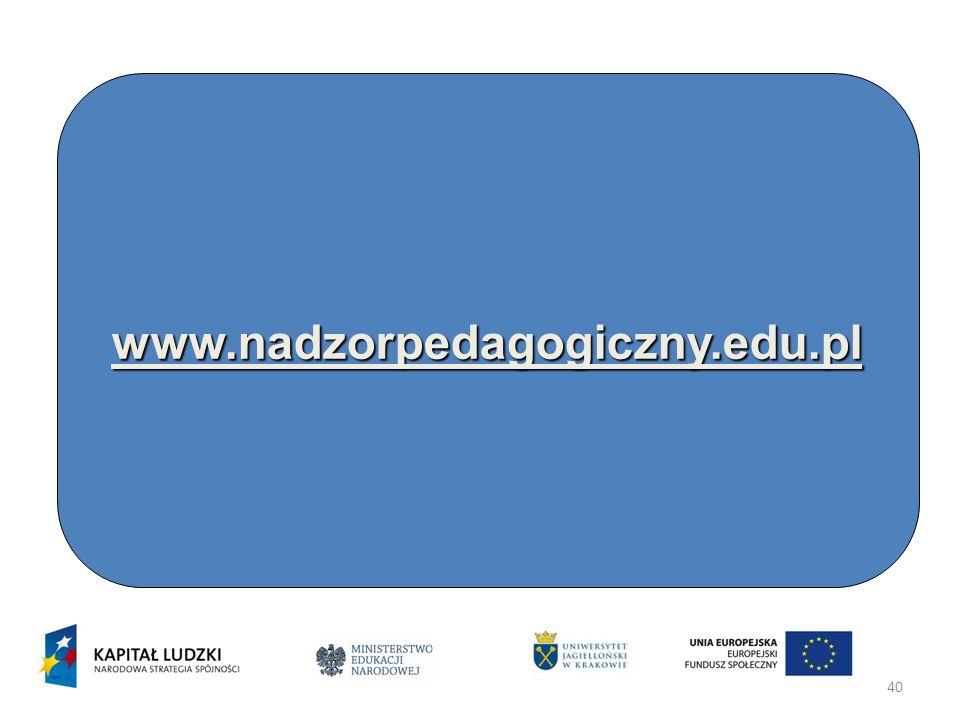 40 Dziękujemy za uwagę www.nadzorpedagogiczny.edu.pl www.nadzorpedagogiczny.edu.pl