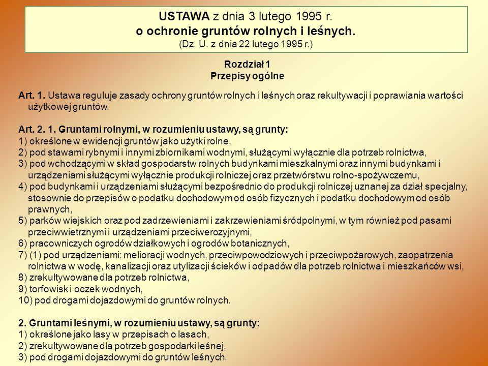 Rozdział 1 Przepisy ogólne Art. 1. Ustawa reguluje zasady ochrony gruntów rolnych i leśnych oraz rekultywacji i poprawiania wartości użytkowej gruntów