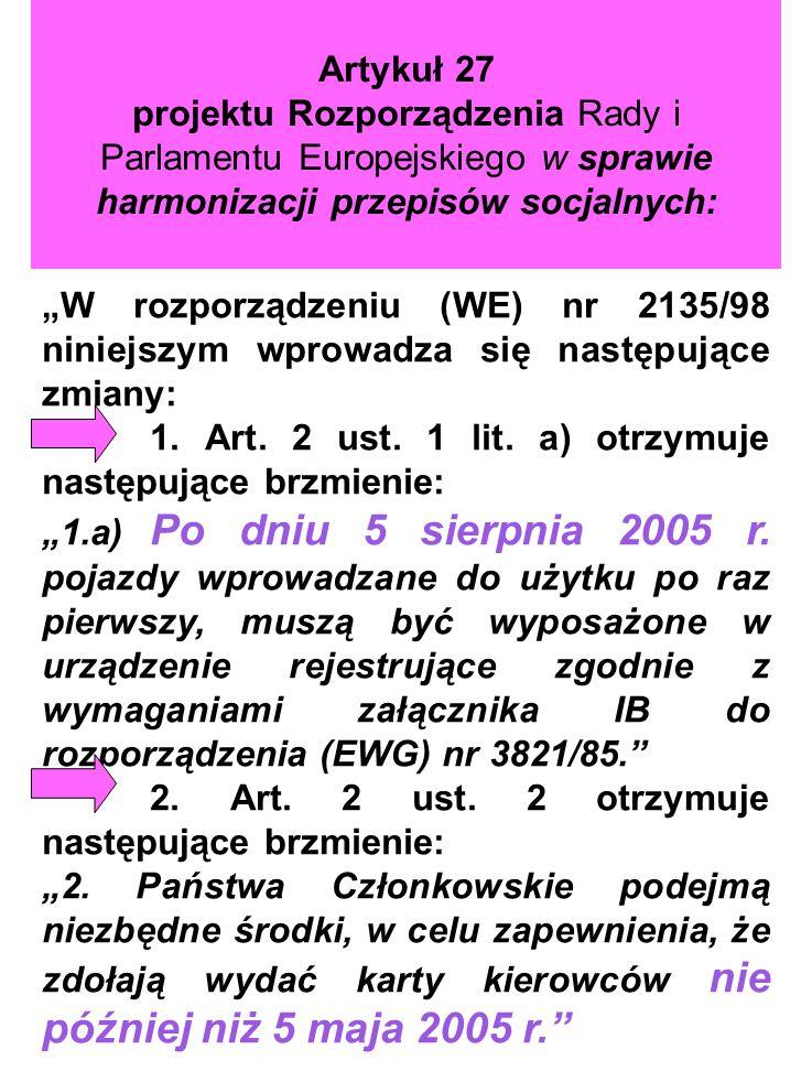 Artykuł 27 projektu Rozporządzenia Rady i Parlamentu Europejskiego w sprawie harmonizacji przepisów socjalnych: W rozporządzeniu (WE) nr 2135/98 ninie