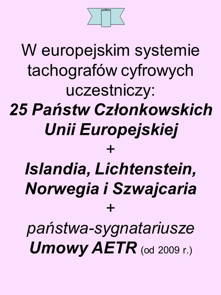 W europejskim systemie tachografów cyfrowych uczestniczy: 25 Państw Członkowskich Unii Europejskiej + Islandia, Lichtenstein, Norwegia i Szwajcaria +