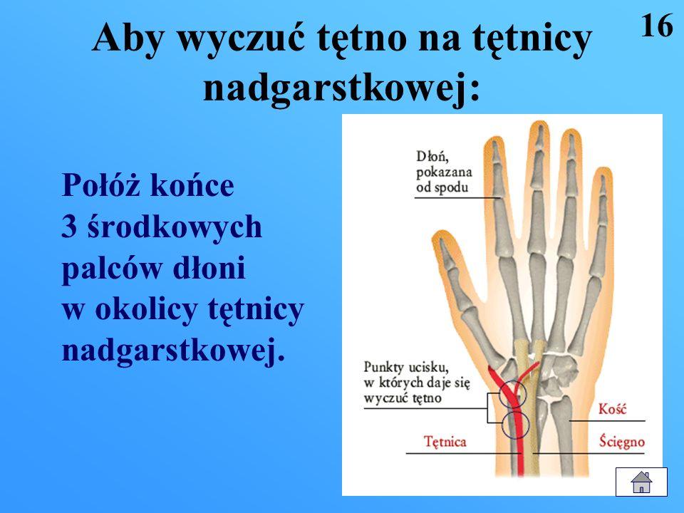 Aby wyczuć tętno na tętnicy ramieniowej: 1.Połóż 3 środkowe palce na tętnicy ramieniowej i lekko przyciśnij ją do kości ramieniowej 2.Wyszukaj tętno 1