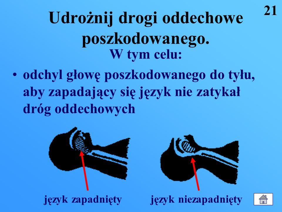 Usuń ciała obce z jamy ustnej poszkodowanego. W tym celu: przechyl głowę poszkodowanego na bok palcem wskazującym, który możesz osłonić chusteczką usu