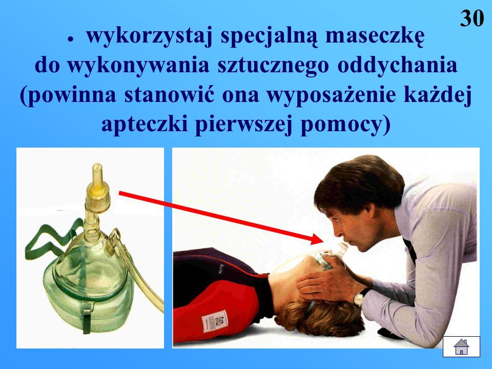 Co zrobić jeśli masz opory przed zbliżeniem swych ust do ust lub nosa poszkodowanego? wykonaj sztuczne oddychanie przez chusteczkę, gazę lub inny czys