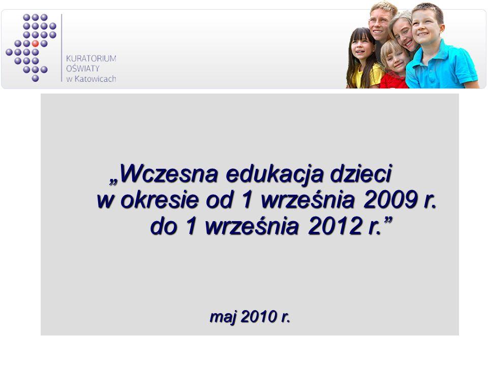 Wczesna edukacja dzieci w okresie od 1 września 2009 r. do 1 września 2012 r. maj 2010 r.