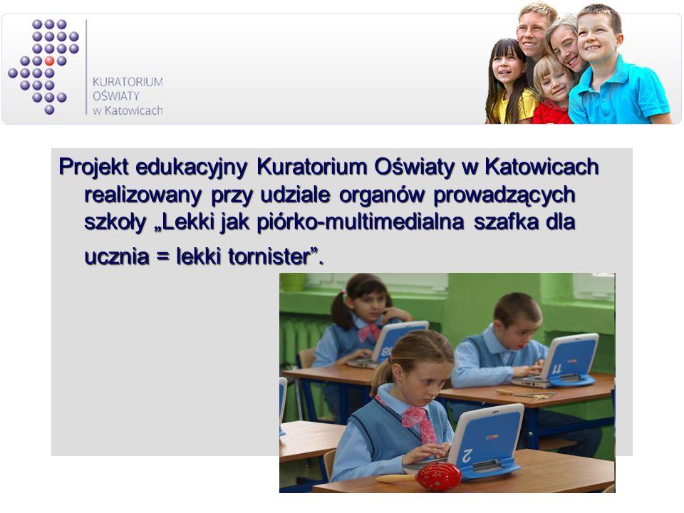 Projekt edukacyjny Kuratorium Oświaty w Katowicach realizowany przy udziale organów prowadzących szkoły Lekki jak piórko-multimedialna szafka dla uczn