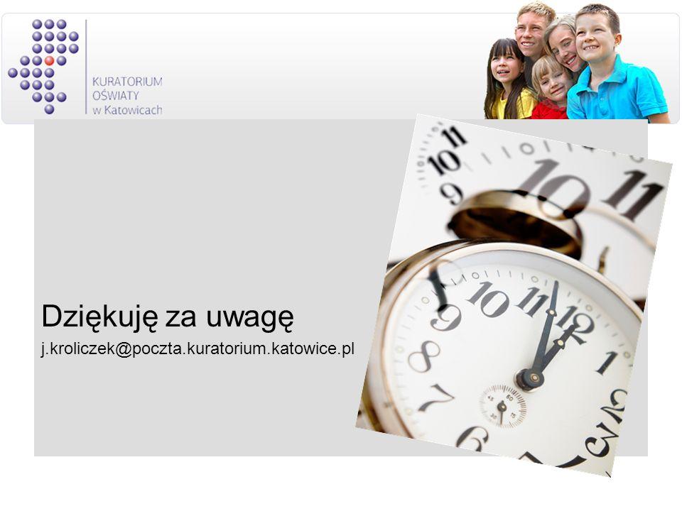 Dziękuję za uwagę j.kroliczek@poczta.kuratorium.katowice.pl