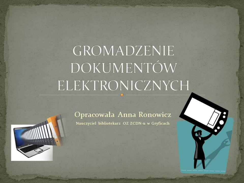 Opracowała Anna Ronowicz Nauczyciel bibliotekarz OZ ZCDN-u w Gryficach
