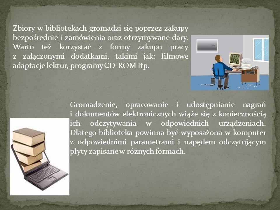 Gromadzenie, opracowanie i udostępnianie nagrań i dokumentów elektronicznych wiąże się z koniecznością ich odczytywania w odpowiednich urządzeniach. D