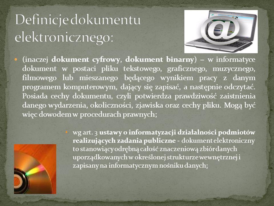 (inaczej dokument cyfrowy, dokument binarny) w informatyce dokument w postaci pliku tekstowego, graficznego, muzycznego, filmowego lub mieszanego będą