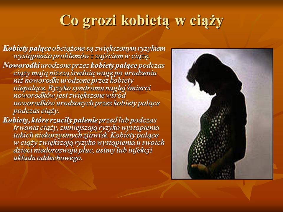 Co grozi kobietą w ciąży Kobiety palące obciążone są zwiększonym ryzykiem wystąpienia problemów z zajściem w ciążę.