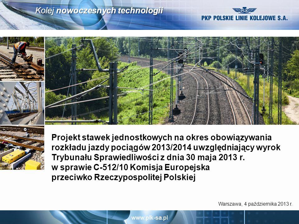 www.plk-sa.pl Kolej nowoczesnych technologii Różnice w metodyce kalkulacji stawek jednostkowych 1.Planowana baza kosztów uwzględniająca wyrok Trybunału Sprawiedliwości z dnia 30 maja 2013 r.