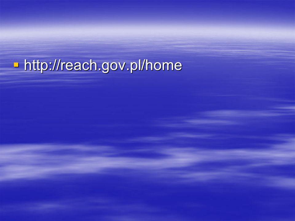 http://reach.gov.pl/home http://reach.gov.pl/home