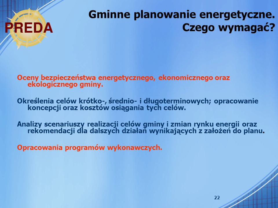 22 Oceny bezpieczeństwa energetycznego, ekonomicznego oraz ekologicznego gminy. Określenia celów krótko-, średnio- i długoterminowych; opracowanie kon