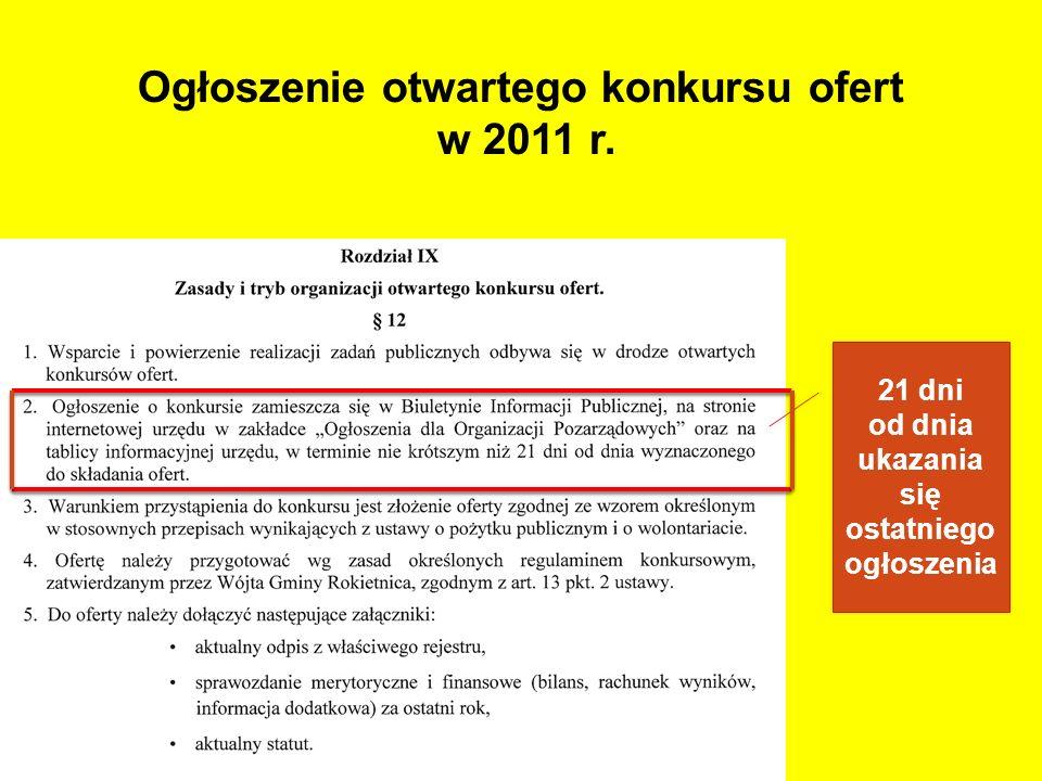 Ogłoszenie otwartego konkursu ofert w 2011 r. 21 dni od dnia ukazania się ostatniego ogłoszenia