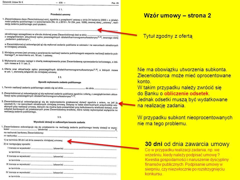 Wzór umowy – strona 2 Nie ma obowiązku utworzenia subkonta. Zleceniobiorca może mieć oprocentowane konto. W takim przypadku należy zwrócić się do Bank
