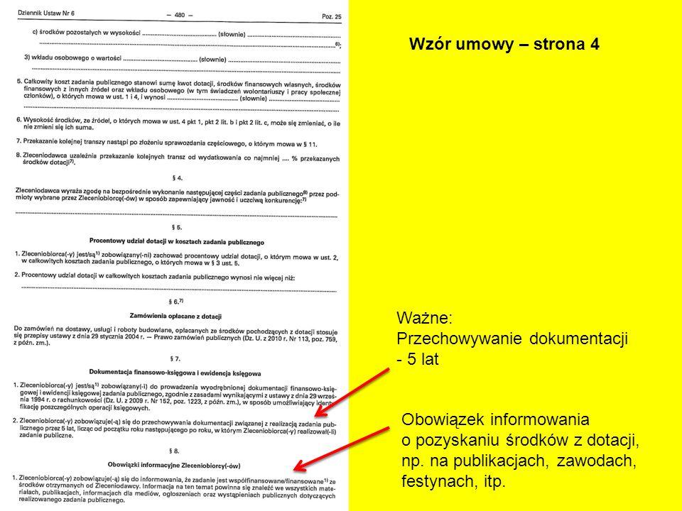 Wzór umowy – strona 4 Ważne: Przechowywanie dokumentacji - 5 lat Obowiązek informowania o pozyskaniu środków z dotacji, np. na publikacjach, zawodach,