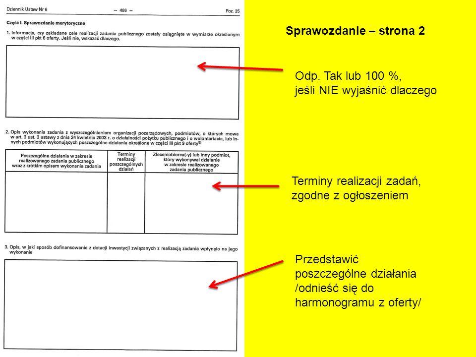 Sprawozdanie – strona 2 Odp. Tak lub 100 %, jeśli NIE wyjaśnić dlaczego Przedstawić poszczególne działania /odnieść się do harmonogramu z oferty/ Term