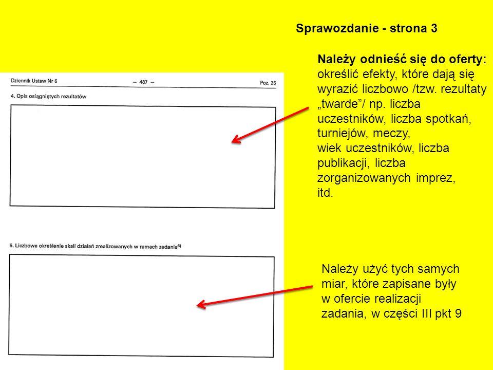 Sprawozdanie - strona 3 Należy odnieść się do oferty: określić efekty, które dają się wyrazić liczbowo /tzw. rezultaty twarde/ np. liczba uczestników,