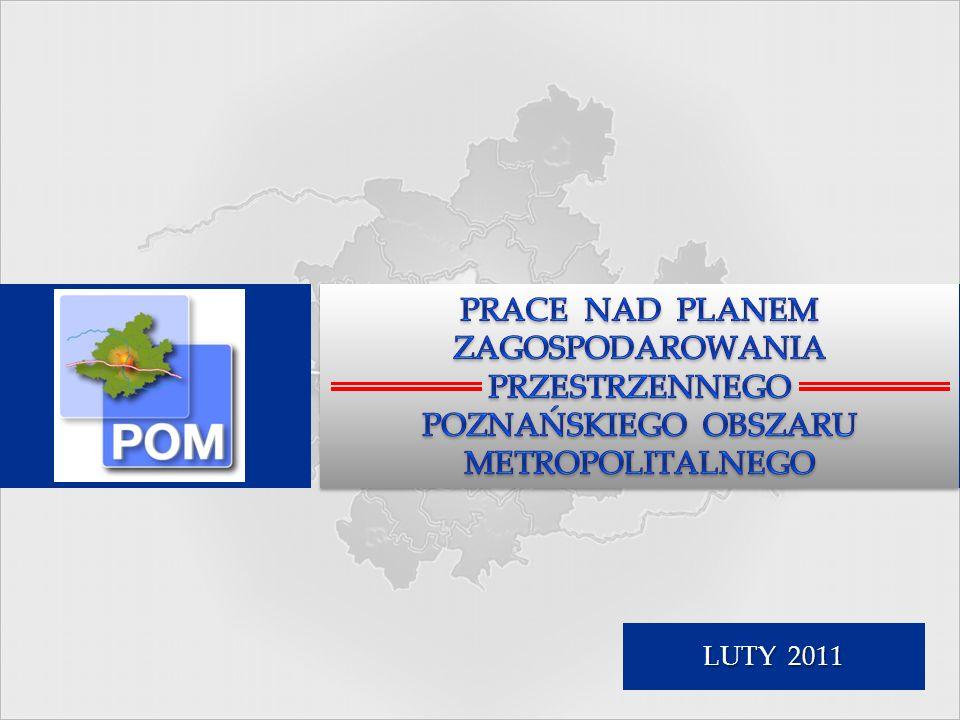 ZAŁOŻENIA DO PLANU ZAGOSPODAROWANIA PRZESTRZENNEGO POZNAŃSKIEGO OBSZARU METROPOLITALNEGO LUTY 2011