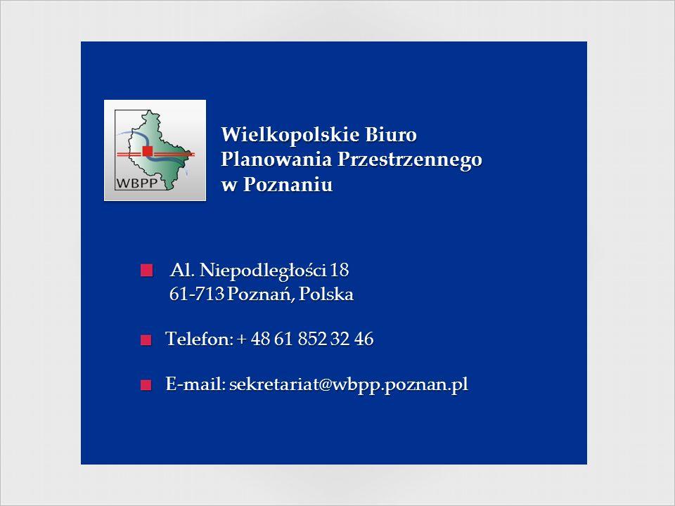 Wielkopolskie Biuro Planowania Przestrzennego w Poznaniu Al. Niepodległości 18 Al. Niepodległości 18 61-713 Poznań, Polska 61-713 Poznań, Polska Telef