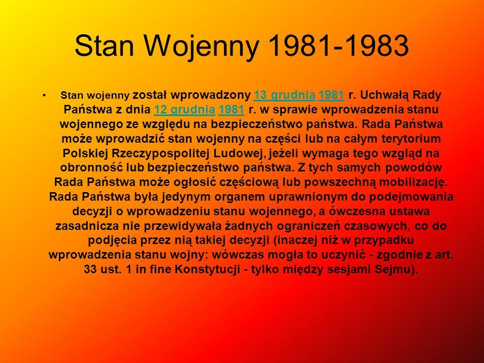 Stan Wojenny 1981-1983 Stan wojenny został wprowadzony 13 grudnia 1981 r.
