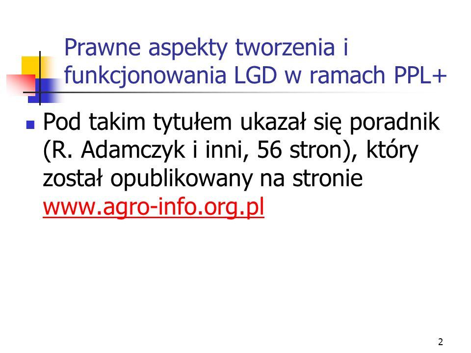 2 Prawne aspekty tworzenia i funkcjonowania LGD w ramach PPL+ Pod takim tytułem ukazał się poradnik (R.