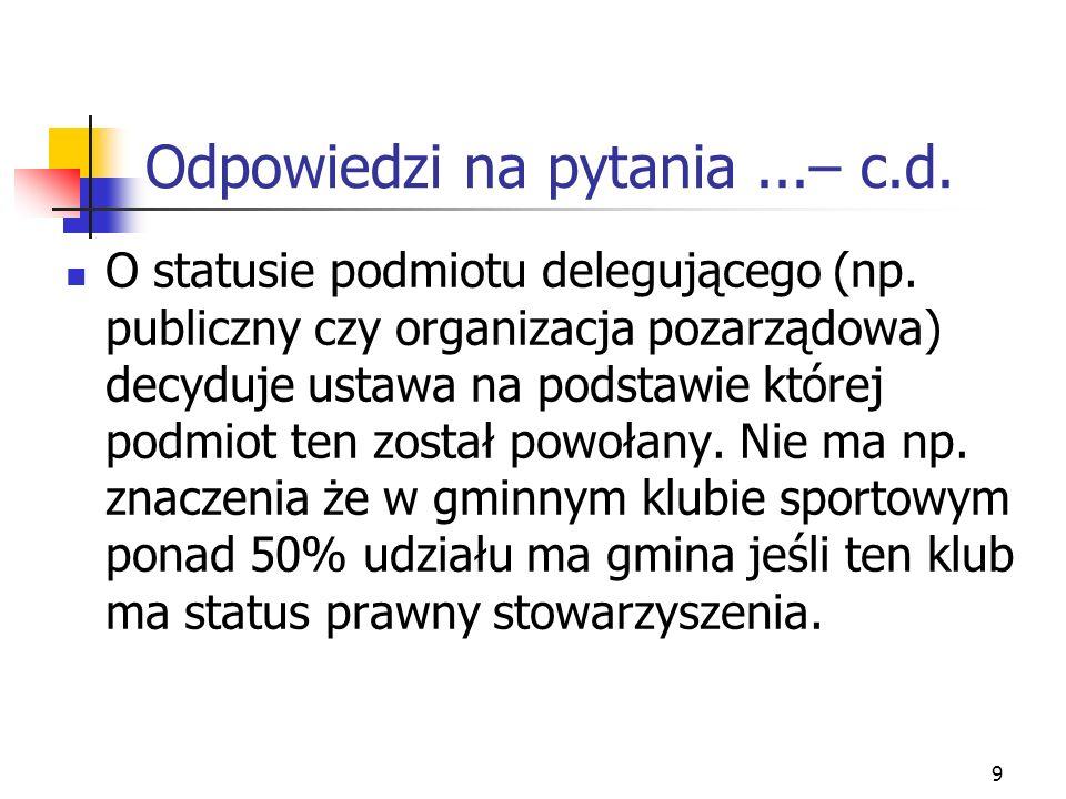 9 Odpowiedzi na pytania...– c.d. O statusie podmiotu delegującego (np.