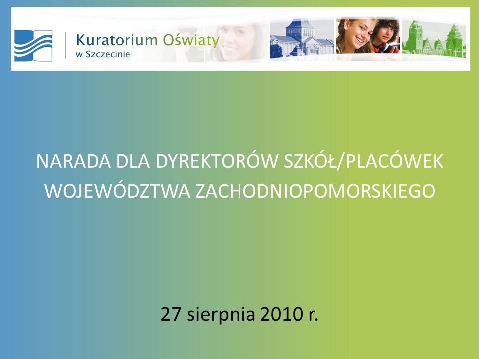 NARADA DLA DYREKTORÓW SZKÓŁ/PLACÓWEK WOJEWÓDZTWA ZACHODNIOPOMORSKIEGO 27 sierpnia 2010 r.