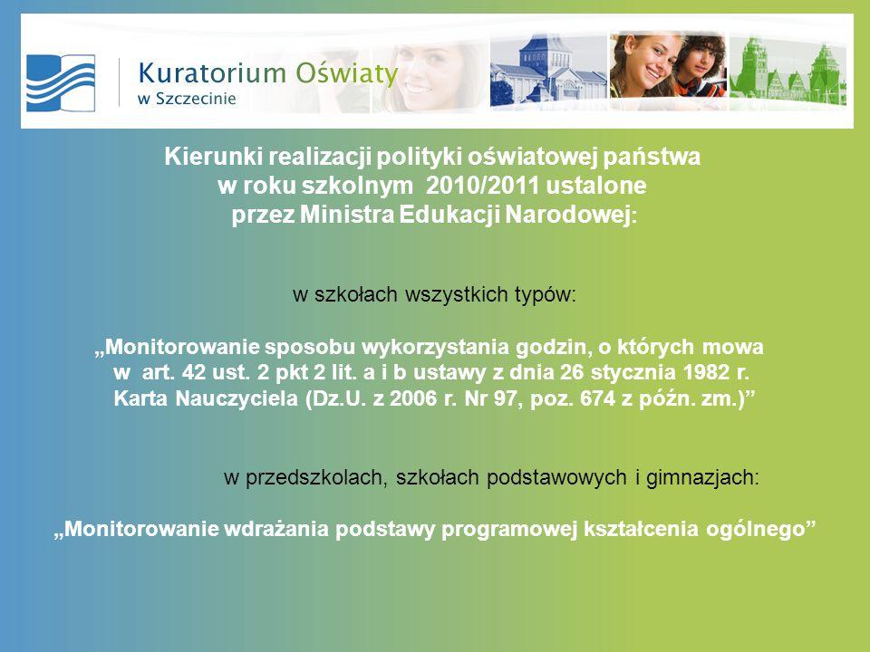Kierunki realizacji polityki oświatowej państwa w roku szkolnym 2010/2011 ustalone przez Ministra Edukacji Narodowej : w szkołach wszystkich typów: Monitorowanie sposobu wykorzystania godzin, o których mowa w art.