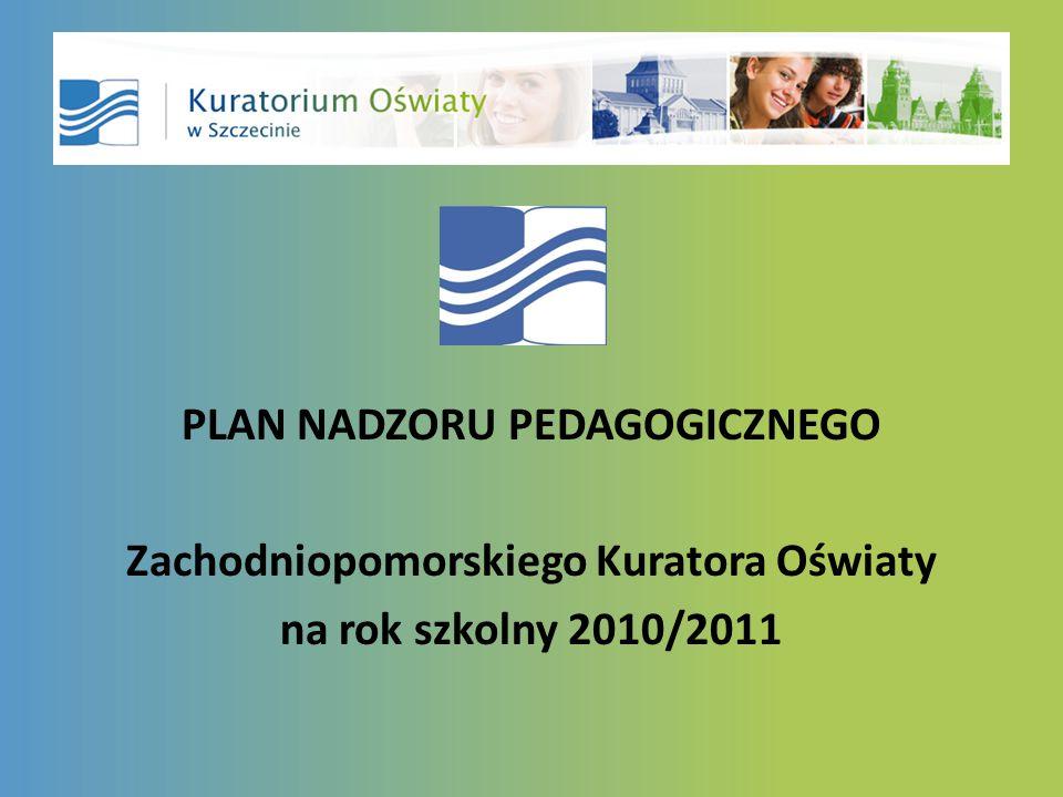PLAN NADZORU PEDAGOGICZNEGO Zachodniopomorskiego Kuratora Oświaty na rok szkolny 2010/2011