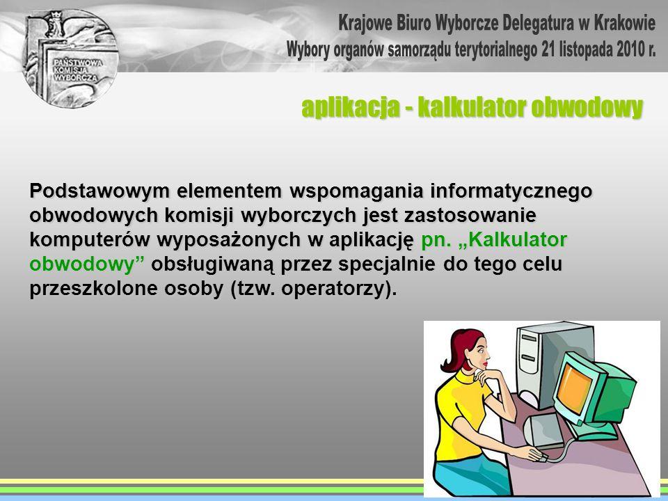 Podstawowym elementem wspomagania informatycznego obwodowych komisji wyborczych jest zastosowanie komputerów wyposażonych w aplikację pn. Kalkulator o