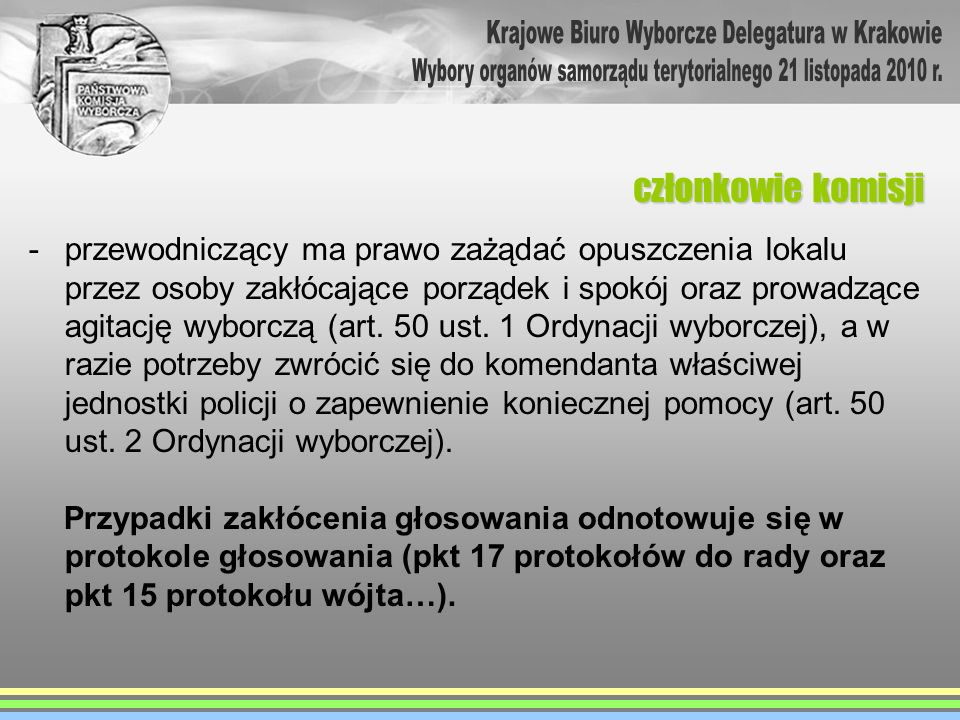 zadania komisji w trakcie głosowania Wyborcom obywatelom polskim (wyborcy ujęci w części A spisu wyborców) wydaje się po jednej karcie do głosowania w wyborach do każdej z wybieranych rad oraz w wyborach wójta.
