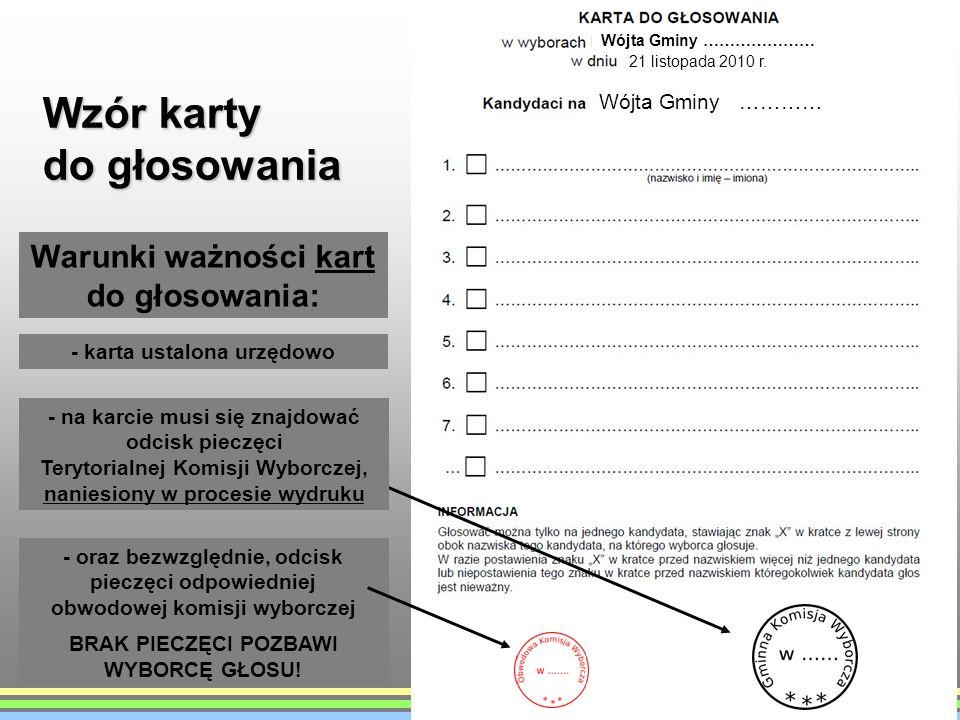 Wzór karty do głosowania Warunki ważności kart do głosowania: - na karcie musi się znajdować odcisk pieczęci Terytorialnej Komisji Wyborczej, naniesio