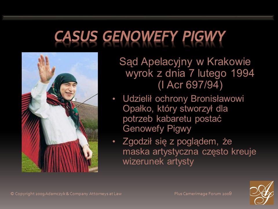 © Copyright 2009 Adamczyk & Company Attorneys at Law Plus Camerimage Forum 200 9 Sąd Apelacyjny w Krakowie wyrok z dnia 7 lutego 1994 (I Acr 697/94) U