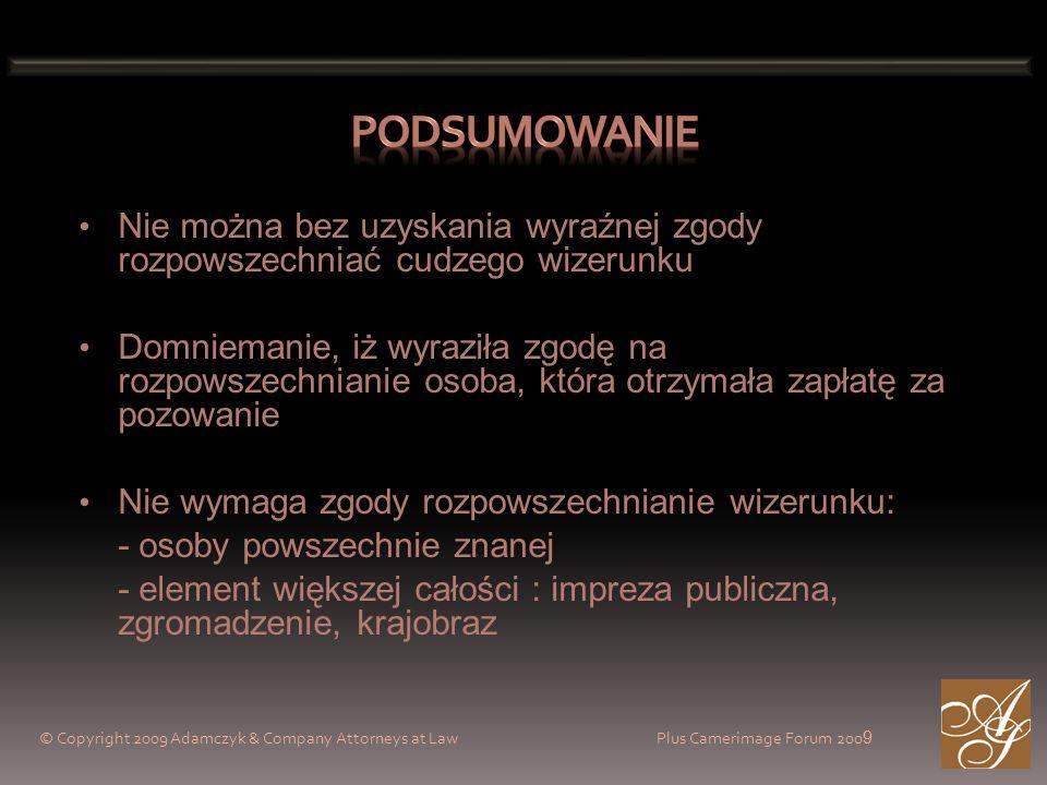 © Copyright 2009 Adamczyk & Company Attorneys at Law Plus Camerimage Forum 200 9 Nie można bez uzyskania wyraźnej zgody rozpowszechniać cudzego wizeru